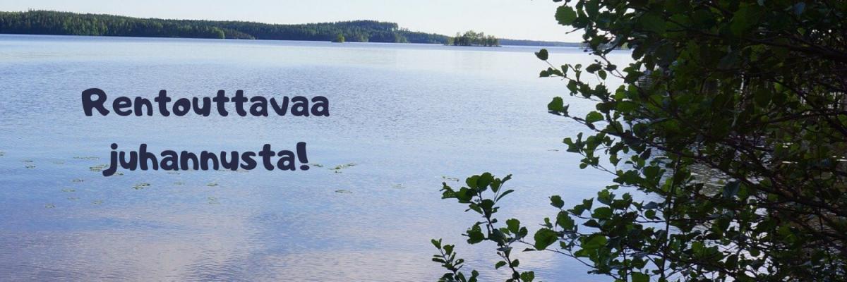 Rentouttavaa juhannusta järven rannalla!