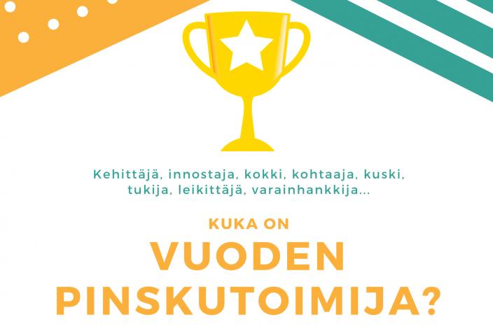 Kuva Pokaalista ja mainoteksti Vuoden Pinskutoimija-palkinnosta.